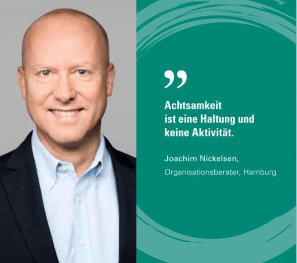 Joachim Nickelsen über Achtsamkeit im Berufsleben.