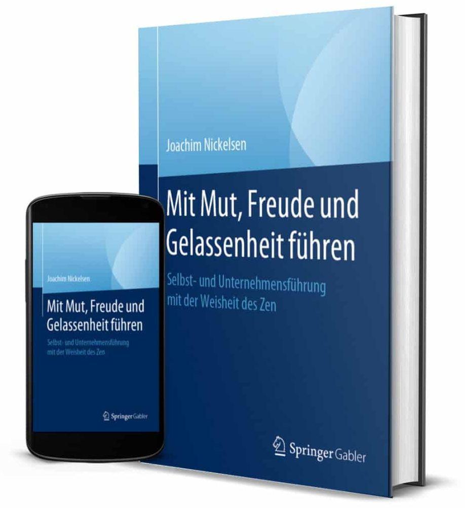 Mit Mut, Freude und Gelassenheit führen. Joachim Nickelsen, Springer Gabler, 2020